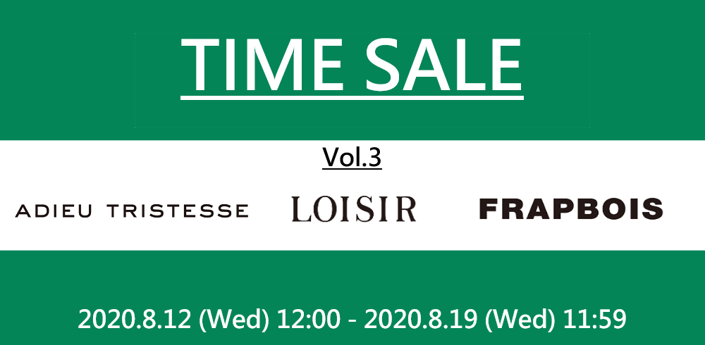 【TIME SALE】ADIEU TRISTESSE&LOISR&FRAPBOIS more20%OFF!